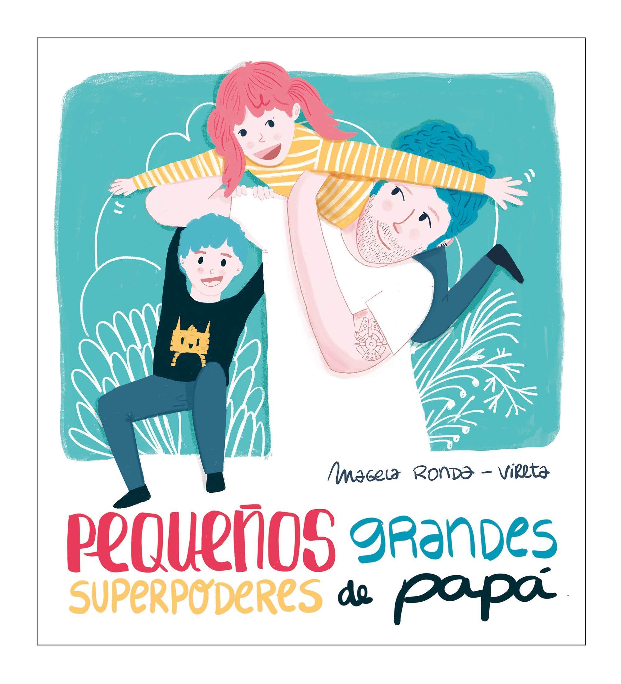 cuentos para el día del padre - pequeños grandes superpoderes de papa