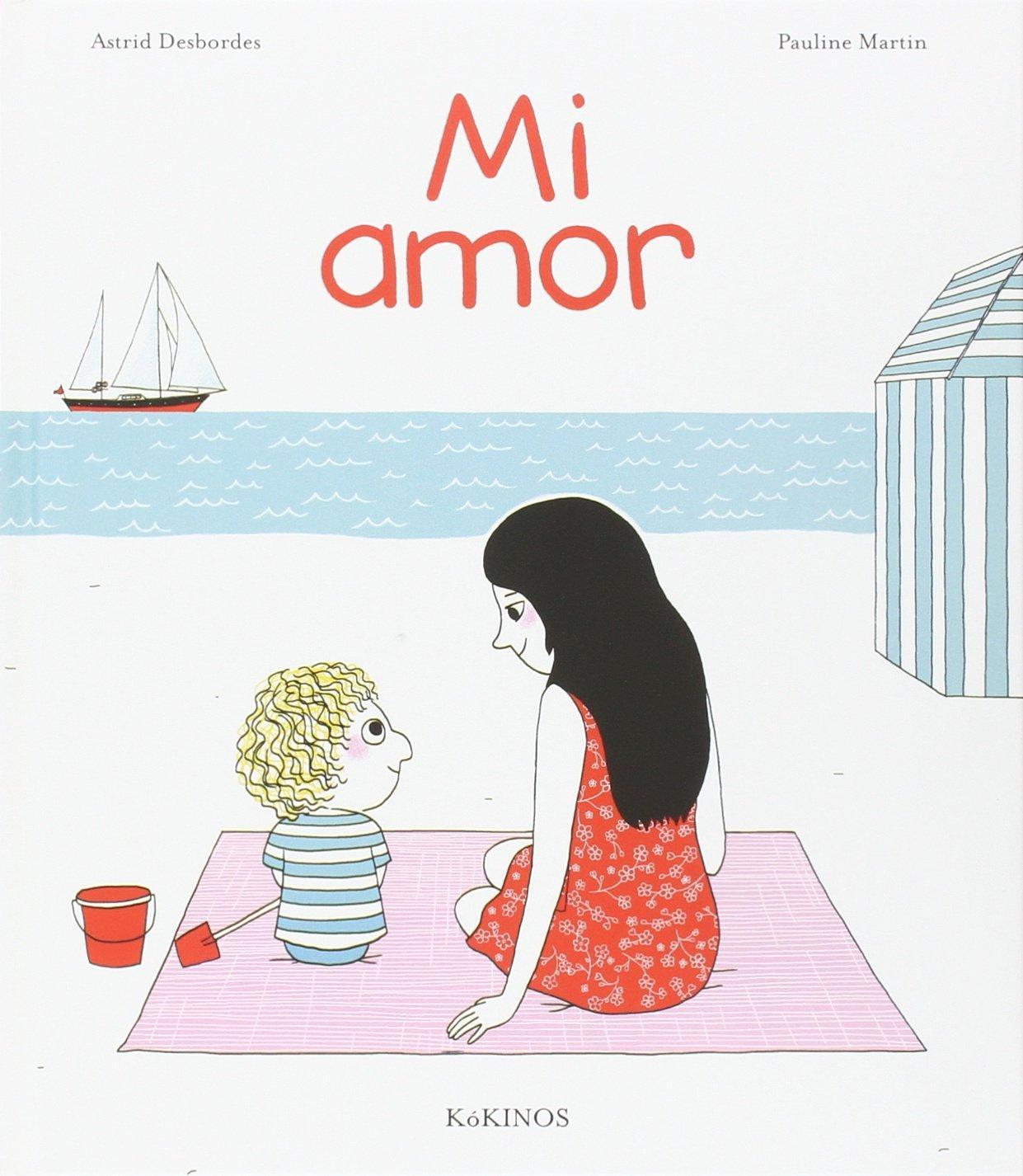 Recomendaciones cuentos infantiles Sant Jordi - Astrid Desbordes - Mi Amor