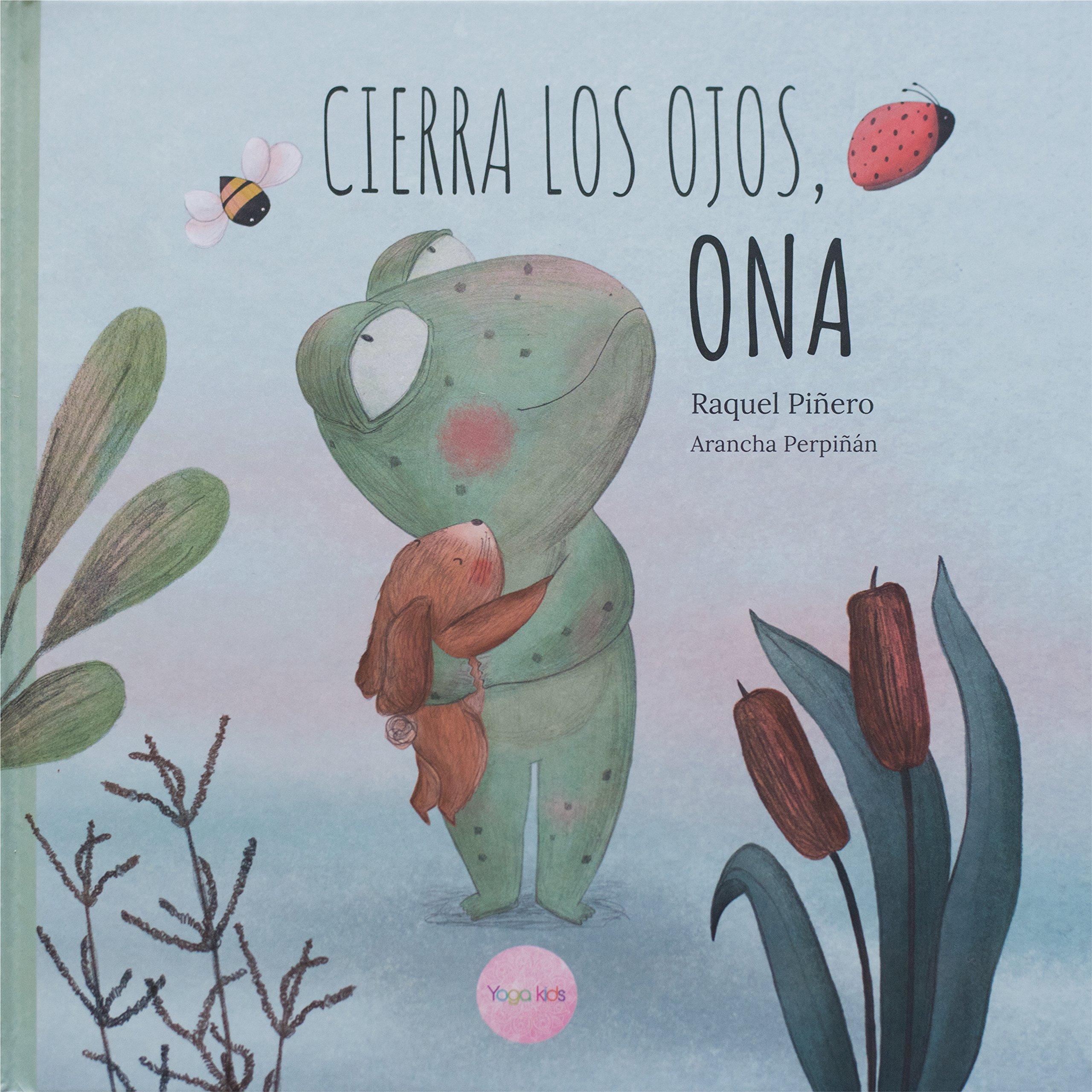 Recomendaciones cuentos infantiles Sant Jordi - Raquel Piñero - Cierra los ojos, Ona
