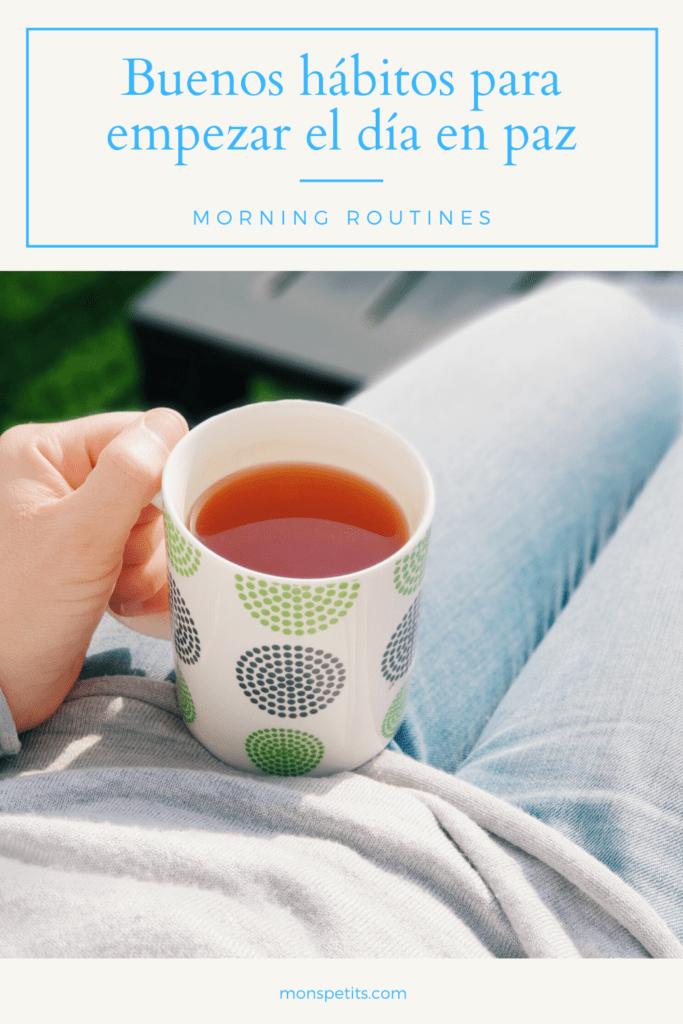 Buenos hábitos para empezar el día en paz - Morning Routines to start the day