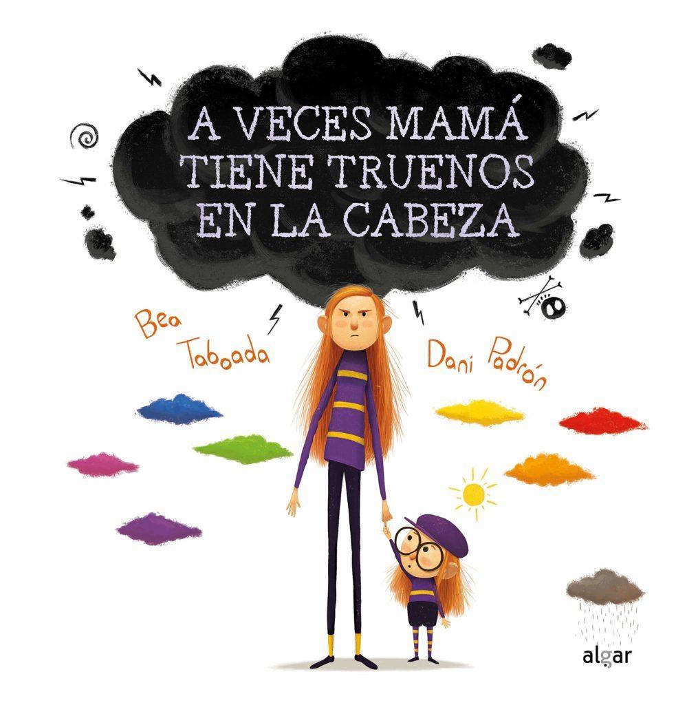 Seleccion Cuentos Sant Jordi 2021 - Mis recomendaciones - A veces mama tiene truenos en la cabeza de Bea Taboada