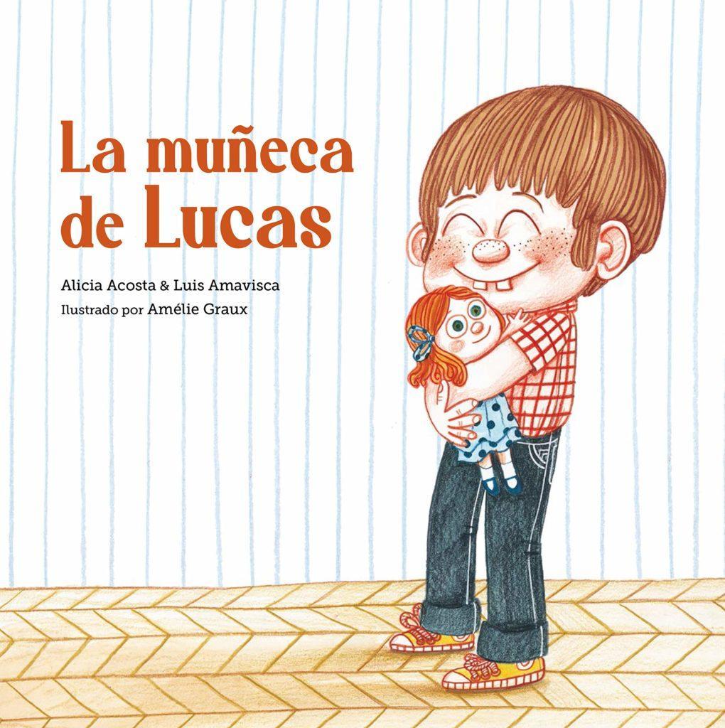 Seleccion Cuentos Sant Jordi 2021 - Mis recomendaciones - La muñeca de Lucas de Alicia Acosta y Luis Amavisca