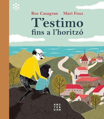 Seleccion Cuentos Sant Jordi 2021 - Mis recomendaciones - T'estimo fins a l'horitzo de Roc Casagran